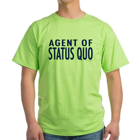 Agent of Status Quo Green T-Shirt