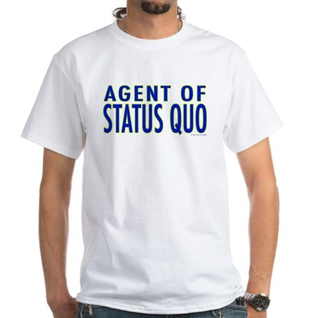 Agent of Status Quo White T-Shirt