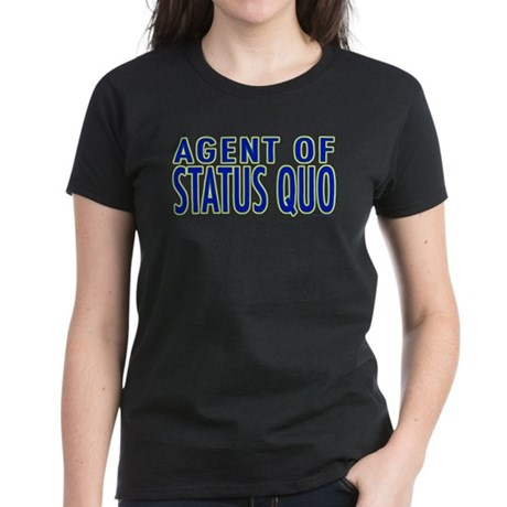 Agent of Status Quo Women's Dark T-Shirt