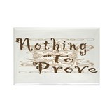 Nothing to prove Rectangle Magnet