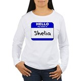 hello my name is shelia T-Shirt