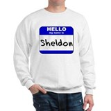 hello my name is sheldon Sweatshirt