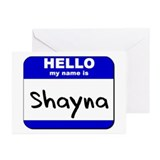 hello my name is shayna  Greeting Cards (Package o