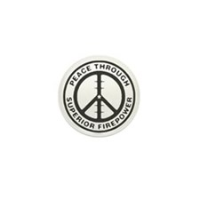 Peace through Superior Firepower Mini Button