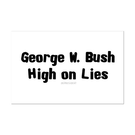 George W. Bush - High on Lies Mini Poster Print