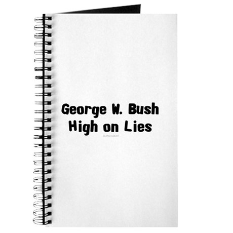 George W. Bush - High on Lies Journal