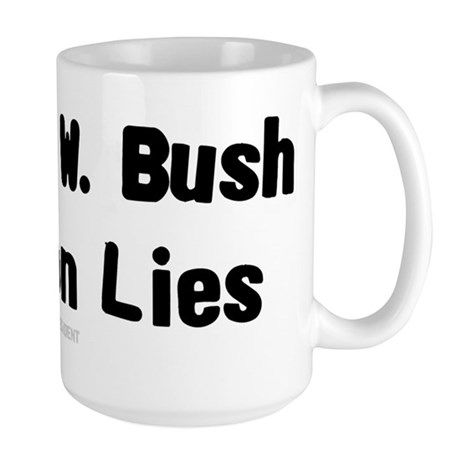 George W. Bush - High on Lies Large Mug