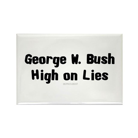 George W. Bush - High on Lies Rectangle Magnet