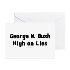 George W. Bush - High on Lies Greeting Cards (Pack