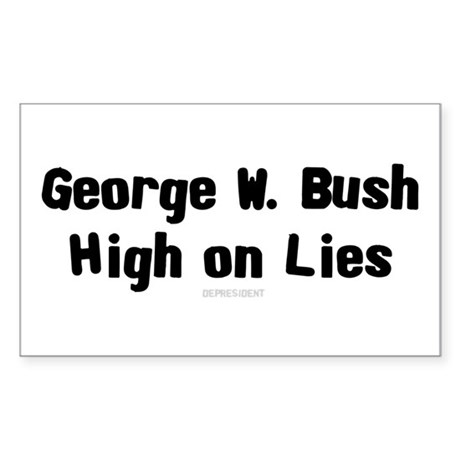 George W. Bush - High on Lies Sticker (Rectangular