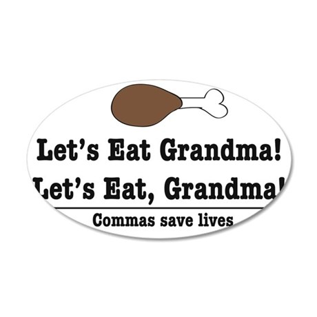 Let's eat Grandma! 35x21 Oval Wall Decal