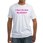 I Have the Best Big Brother - Fitted T-Shirt