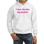 I Have the Best Big Brother - Hooded Sweatshirt