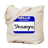 hello my name is shaniya Tote Bag
