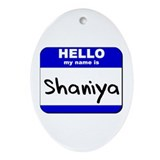 hello my name is shaniya  Oval Ornament
