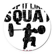 DROP IT LIKE A SQUAT - WHITE Round Car Magnet