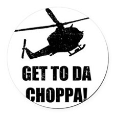 Get To The Choppa Round Car Magnet