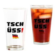 TSCHUSS - GERMAN Drinking Glass