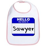 hello my name is sawyer  Bib