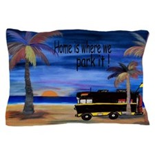 Home is where we park it camper Pillow Case