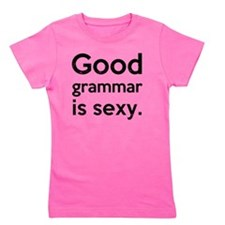 Good Grammar Is Sexy Girl's Tee