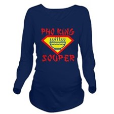 Pho King Souper Long Sleeve Maternity T-Shirt