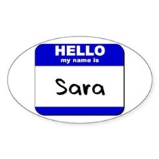 hello my name is sara Oval Decal