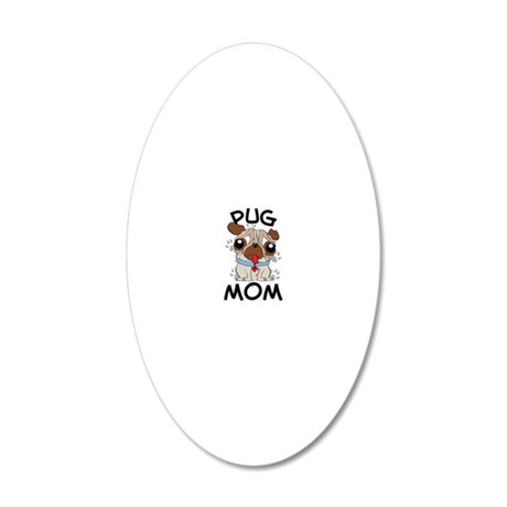 Pug Mom 20x12 Oval Wall Decal
