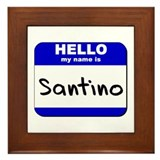 hello my name is santino  Framed Tile