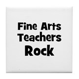 Fine Arts Teachers Rock Tile Coaster