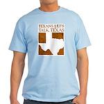 Talk Texas Light T-Shirt