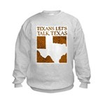 Talk Texas Kids Sweatshirt