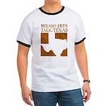 Talk Texas Ringer T