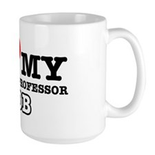 I love my college professor job Mug