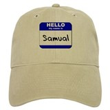 hello my name is samual Baseball Cap