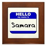 hello my name is samara  Framed Tile