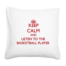 Keep Calm and Listen to the Basketball Player Squa