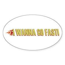 I Wanna Go Fast Oval Decal
