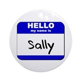 hello my name is sally  Ornament (Round)