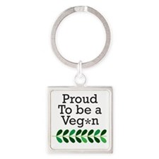 Proud to be a vegan Square Keychain