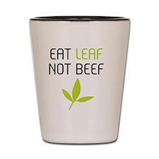 Eat leaf not beef Shot Glass