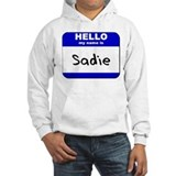 hello my name is sadie Hoodie