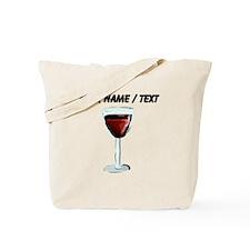 Custom Glass Of Red Wine Tote Bag