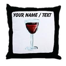 Custom Glass Of Red Wine Throw Pillow