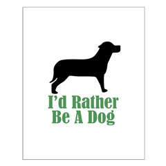 Rather Be A Dog Posters