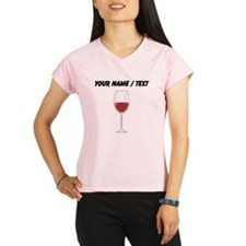 Custom Glass Of Red Wine Performance Dry T-Shirt