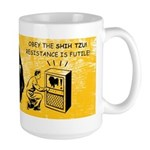 Shih Tzu Resistance is Futile! Large Mug
