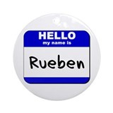 hello my name is rueben  Ornament (Round)