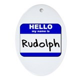 hello my name is rudolph  Oval Ornament