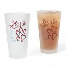 Be Pawsitive Drinking Glass